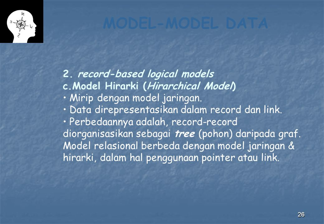 MODEL-MODEL DATA 2. record-based logical models