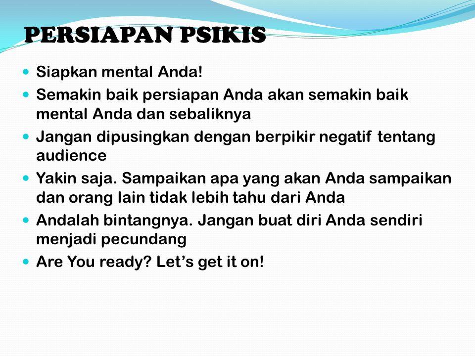 PERSIAPAN PSIKIS Siapkan mental Anda!