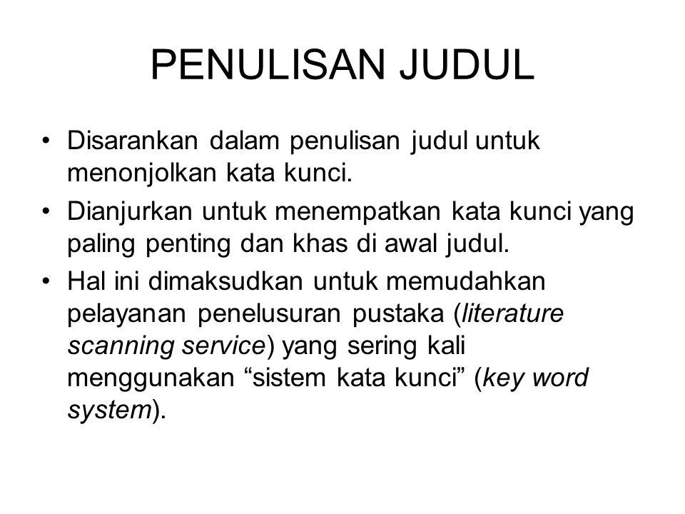 PENULISAN JUDUL Disarankan dalam penulisan judul untuk menonjolkan kata kunci.