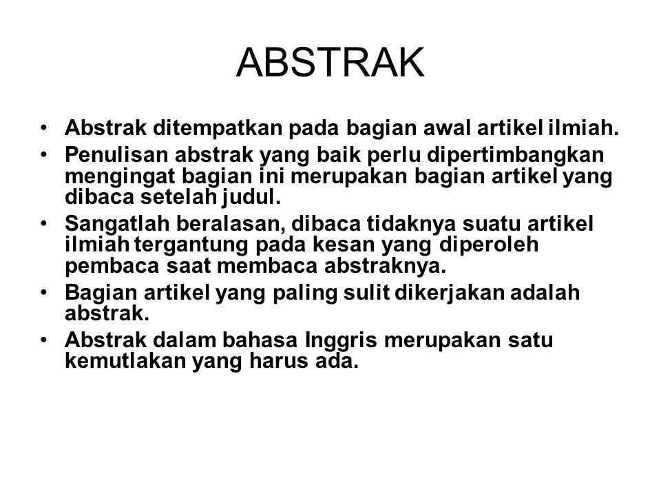 ABSTRAK Abstrak ditempatkan pada bagian awal artikel ilmiah.