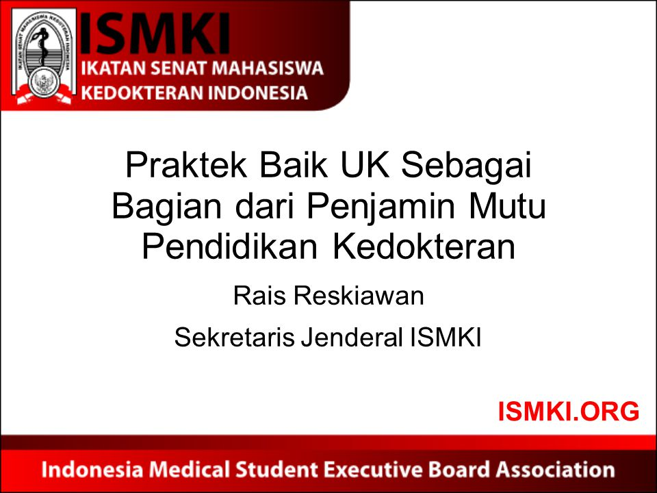 Rais Reskiawan Sekretaris Jenderal ISMKI