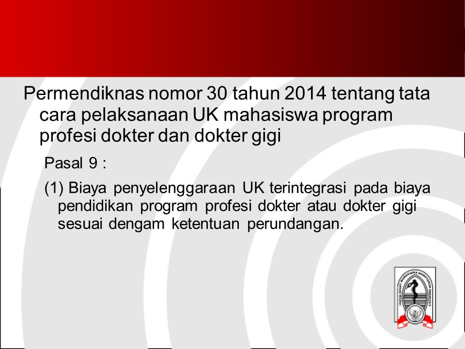 Permendiknas nomor 30 tahun 2014 tentang tata cara pelaksanaan UK mahasiswa program profesi dokter dan dokter gigi