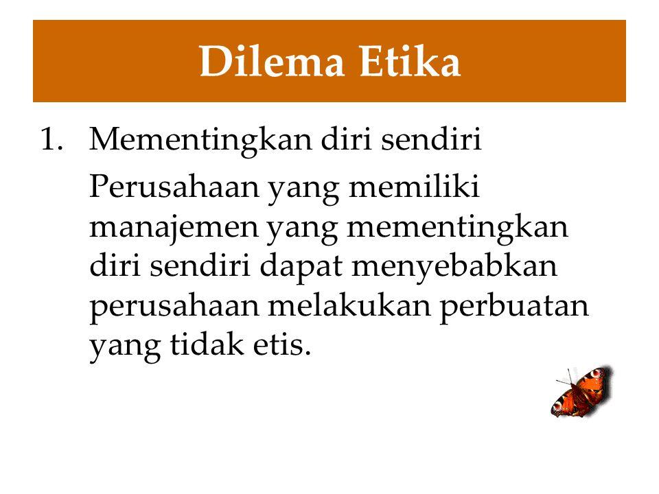 Dilema Etika Mementingkan diri sendiri