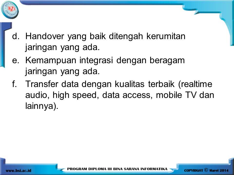 Handover yang baik ditengah kerumitan jaringan yang ada.