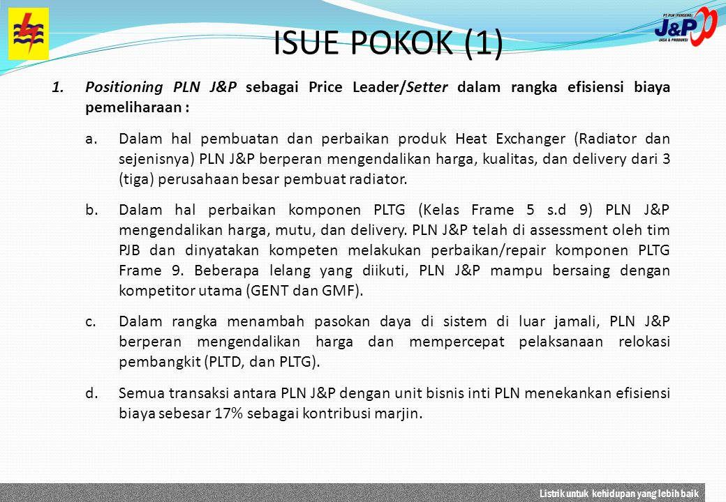 ISUE POKOK (1) Positioning PLN J&P sebagai Price Leader/Setter dalam rangka efisiensi biaya pemeliharaan :