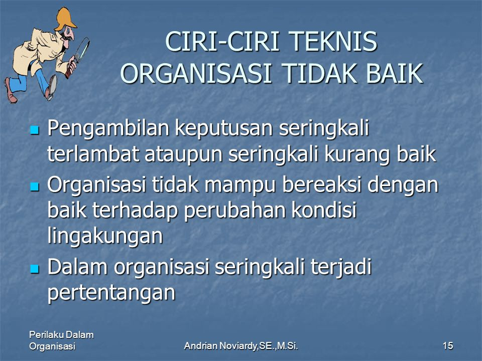 CIRI-CIRI TEKNIS ORGANISASI TIDAK BAIK