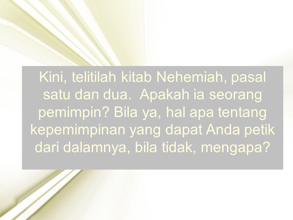 Kini, telitilah kitab Nehemiah, pasal satu dan dua