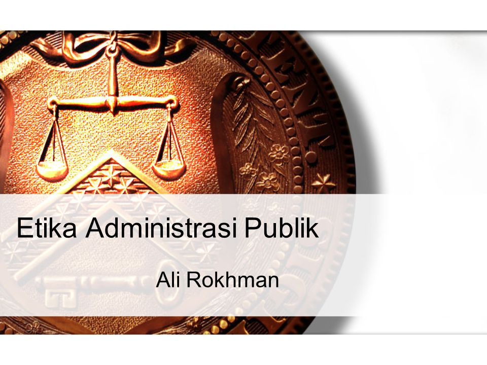 Etika Administrasi Publik