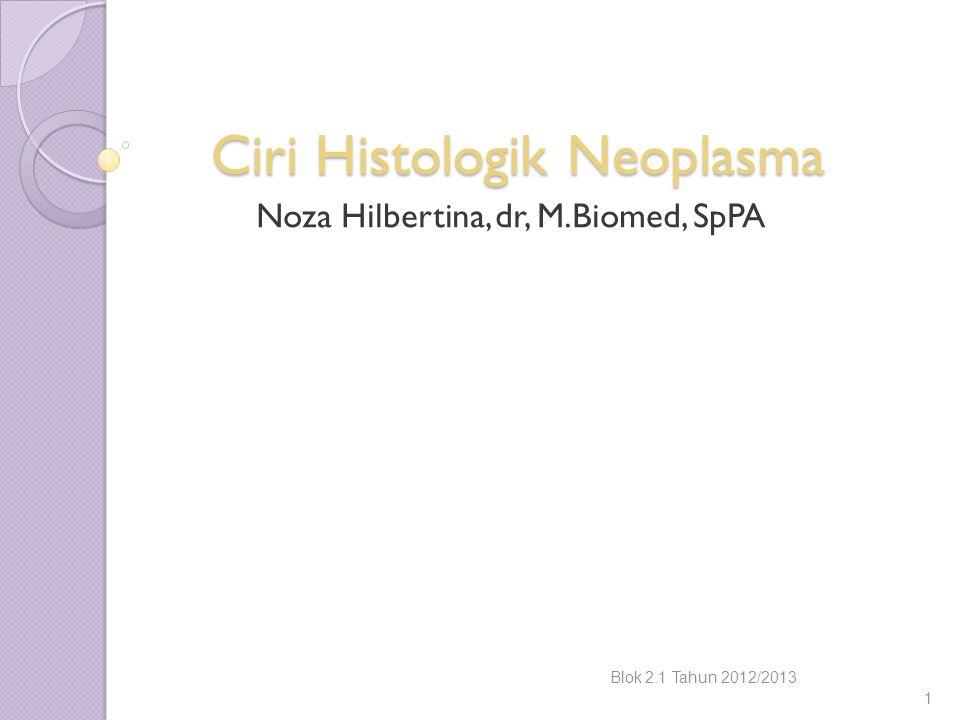 Ciri Histologik Neoplasma
