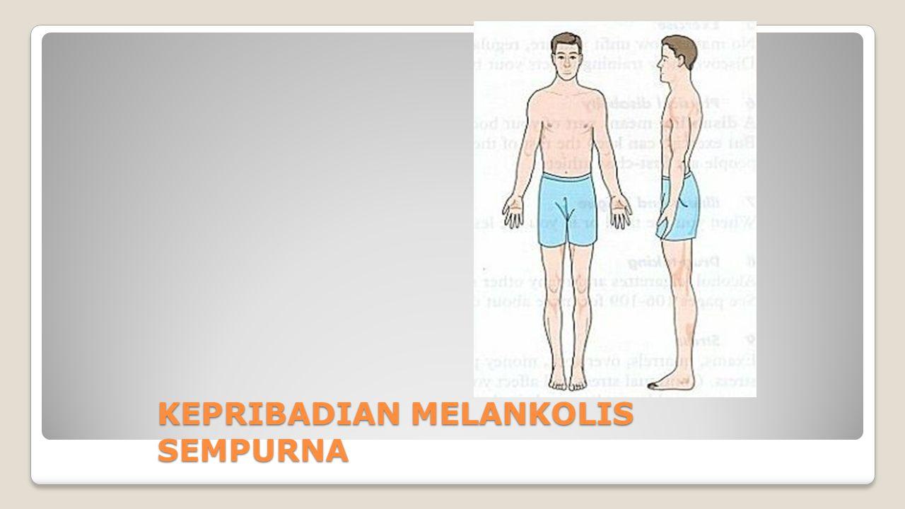 KEPRIBADIAN MELANKOLIS SEMPURNA