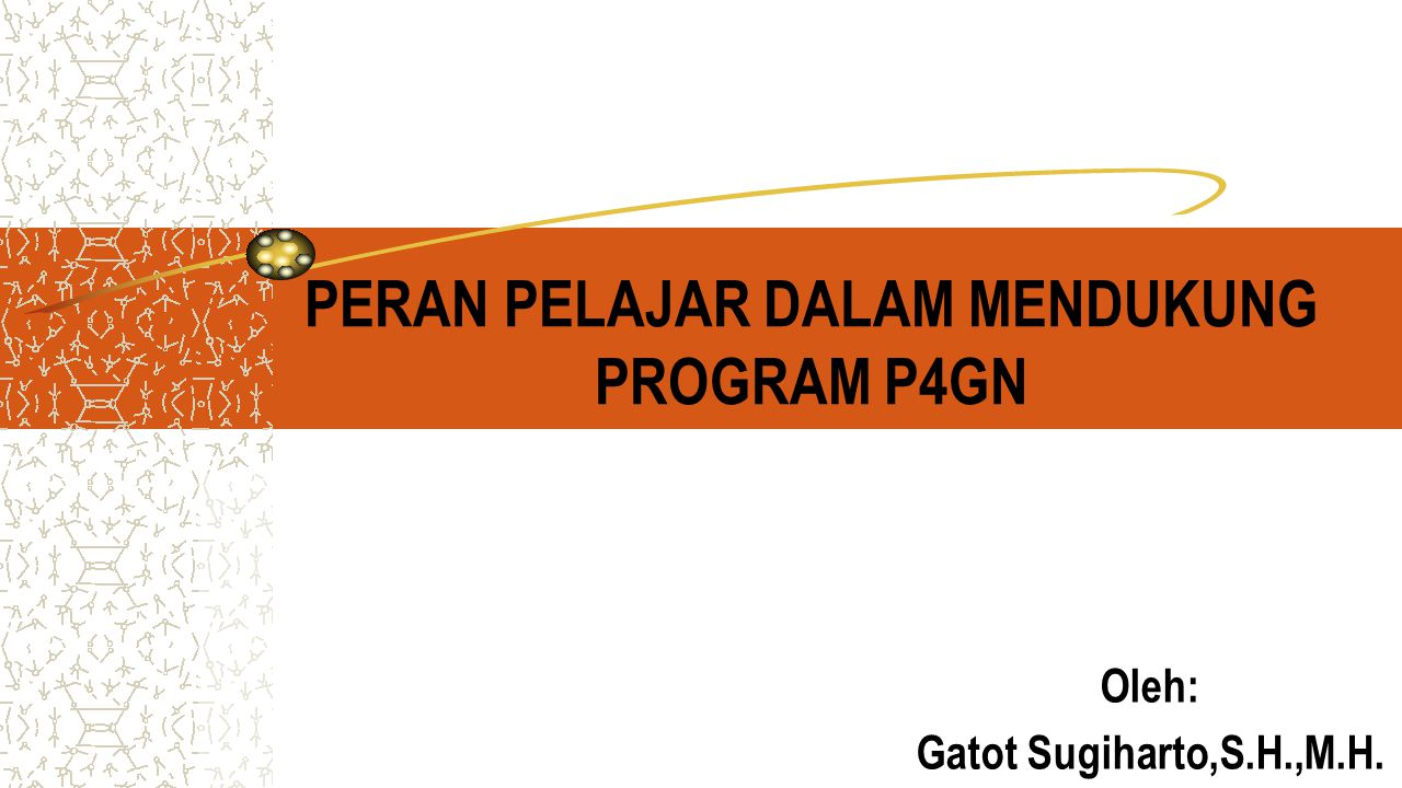 PERAN PELAJAR DALAM MENDUKUNG PROGRAM P4GN