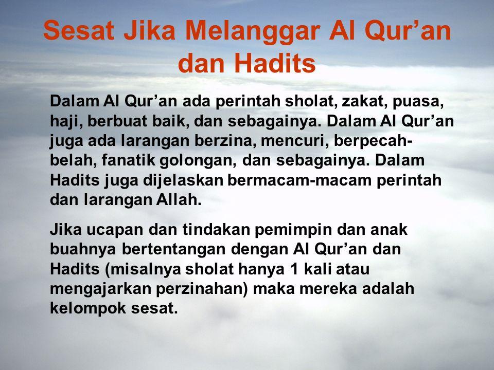 Sesat Jika Melanggar Al Qur'an dan Hadits