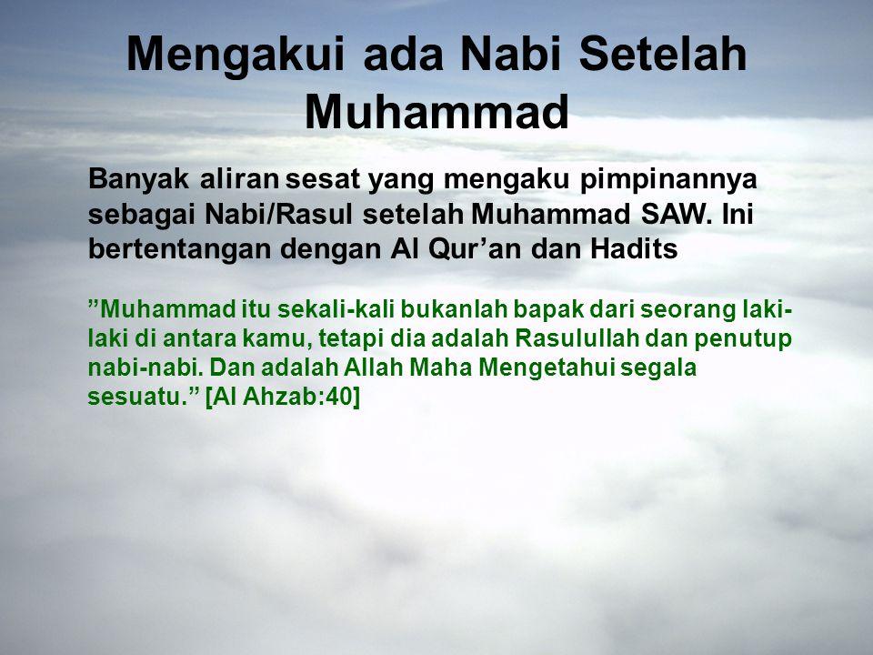Mengakui ada Nabi Setelah Muhammad