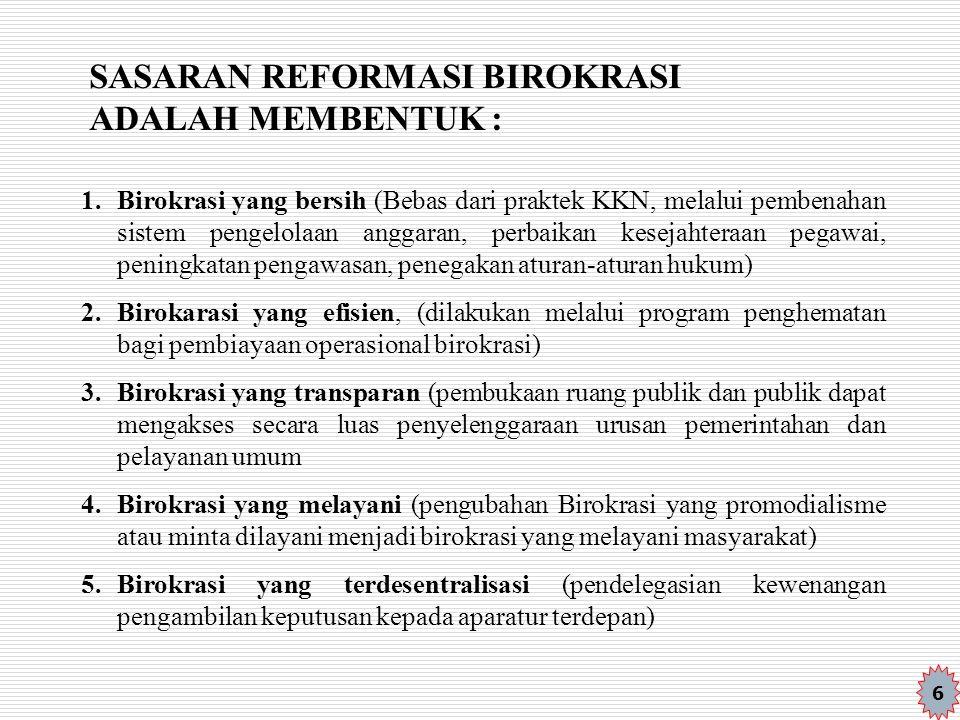 SASARAN REFORMASI BIROKRASI ADALAH MEMBENTUK :
