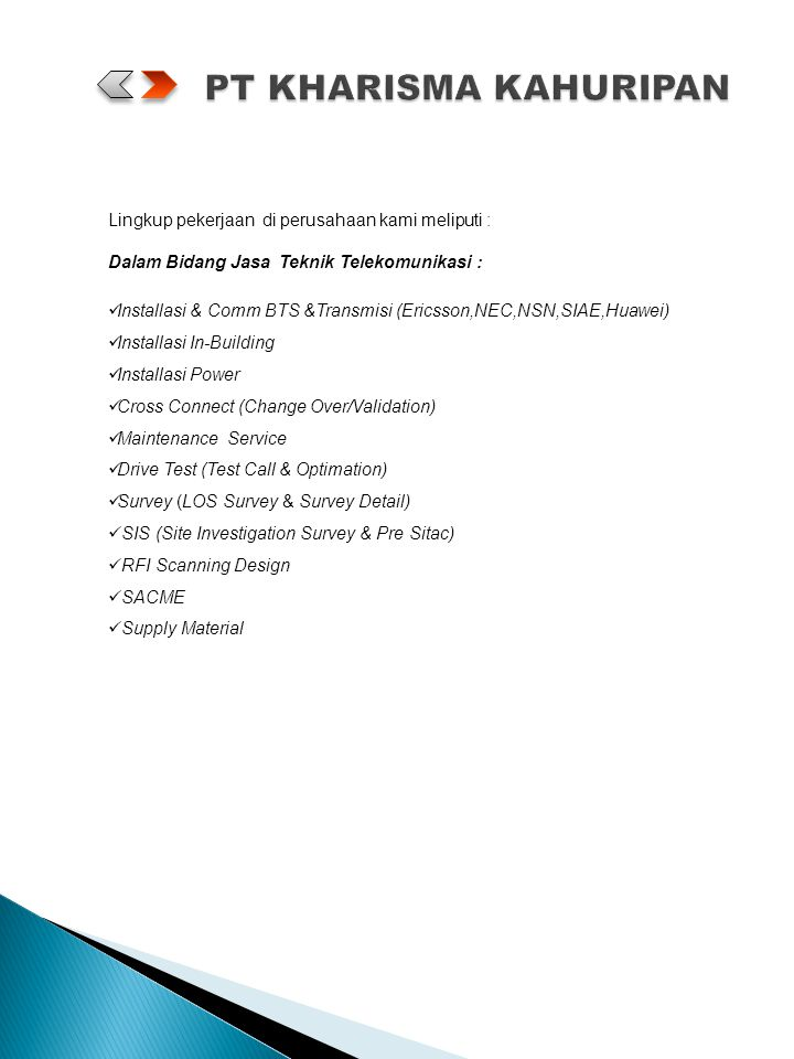 PT KHARISMA KAHURIPAN Lingkup pekerjaan di perusahaan kami meliputi :