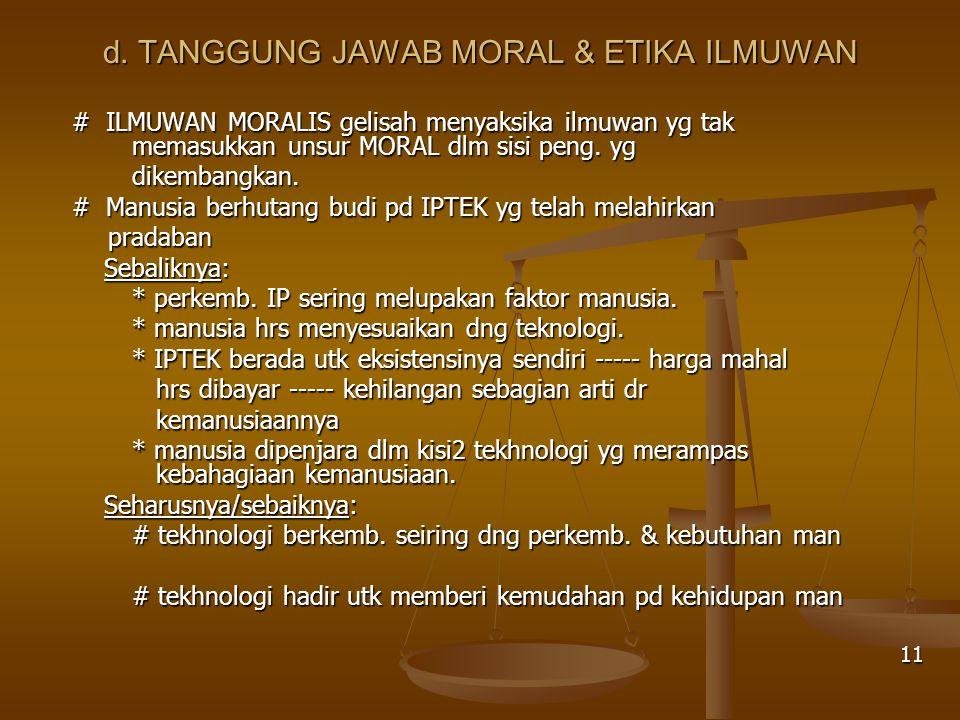 d. TANGGUNG JAWAB MORAL & ETIKA ILMUWAN