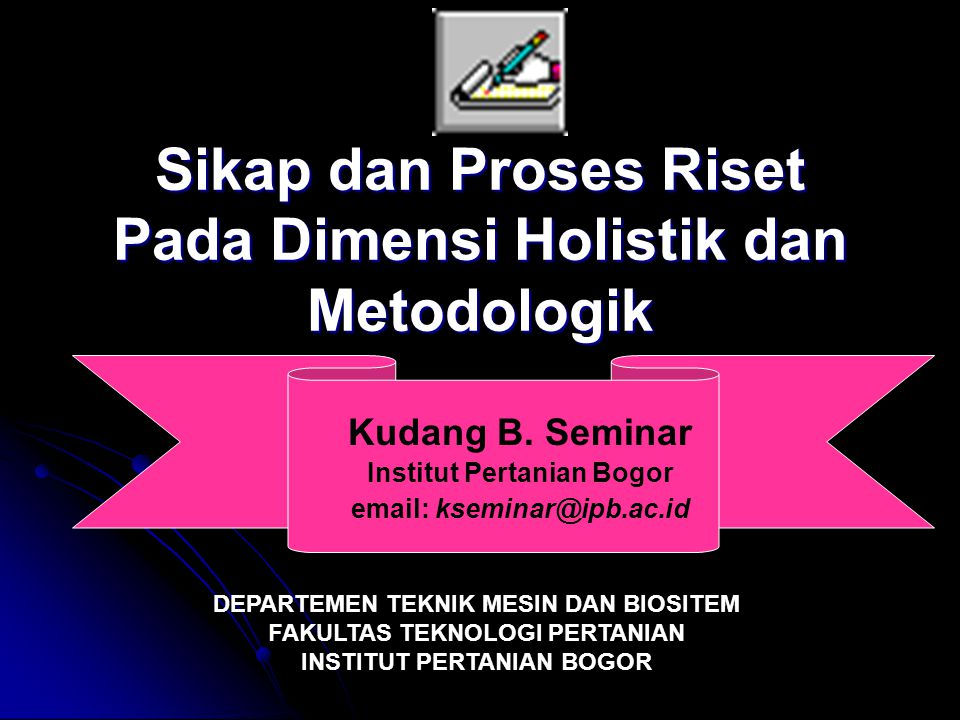 Sikap dan Proses Riset Pada Dimensi Holistik dan Metodologik
