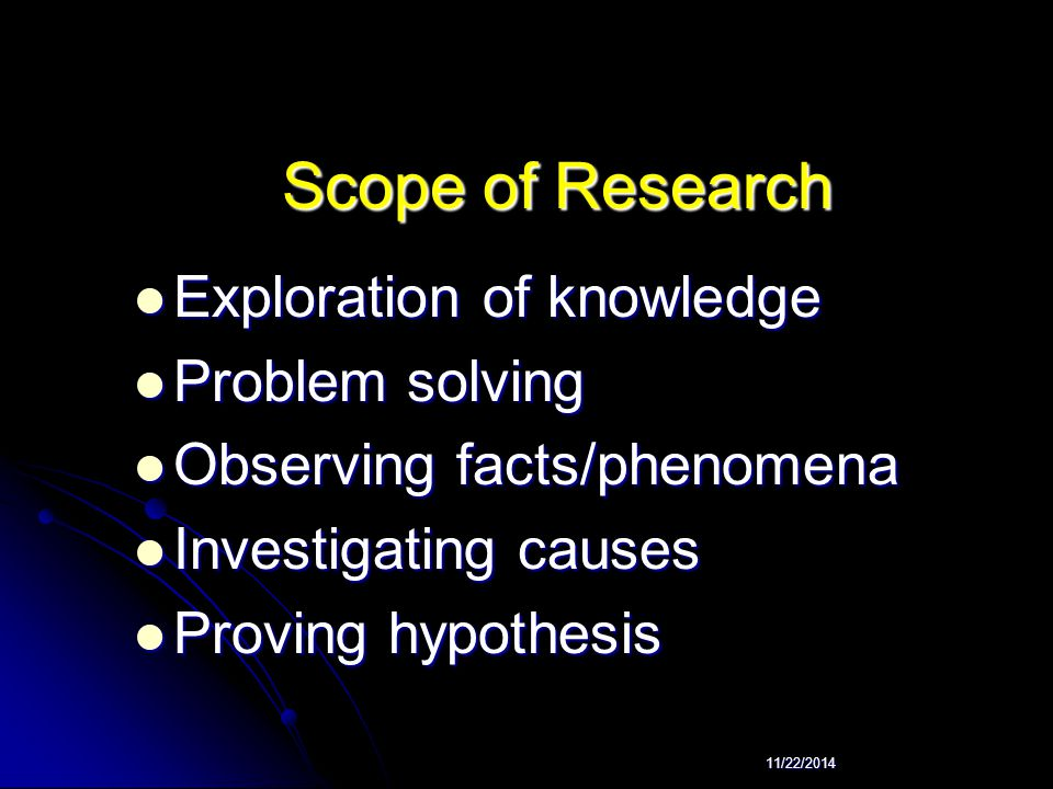 Scope of Research Exploration of knowledge Problem solving