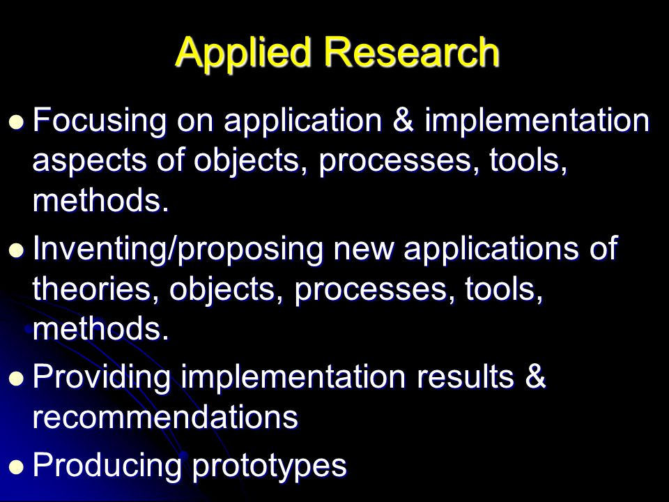 Applied Research Focusing on application & implementation aspects of objects, processes, tools, methods.