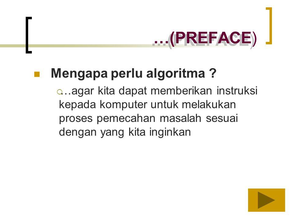 …(PREFACE) Mengapa perlu algoritma