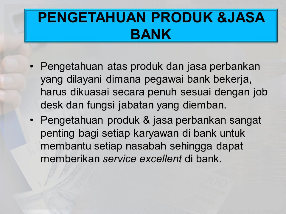 PENGETAHUAN PRODUK &JASA BANK