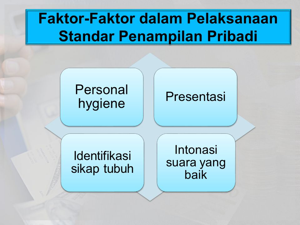 Faktor-Faktor dalam Pelaksanaan Standar Penampilan Pribadi