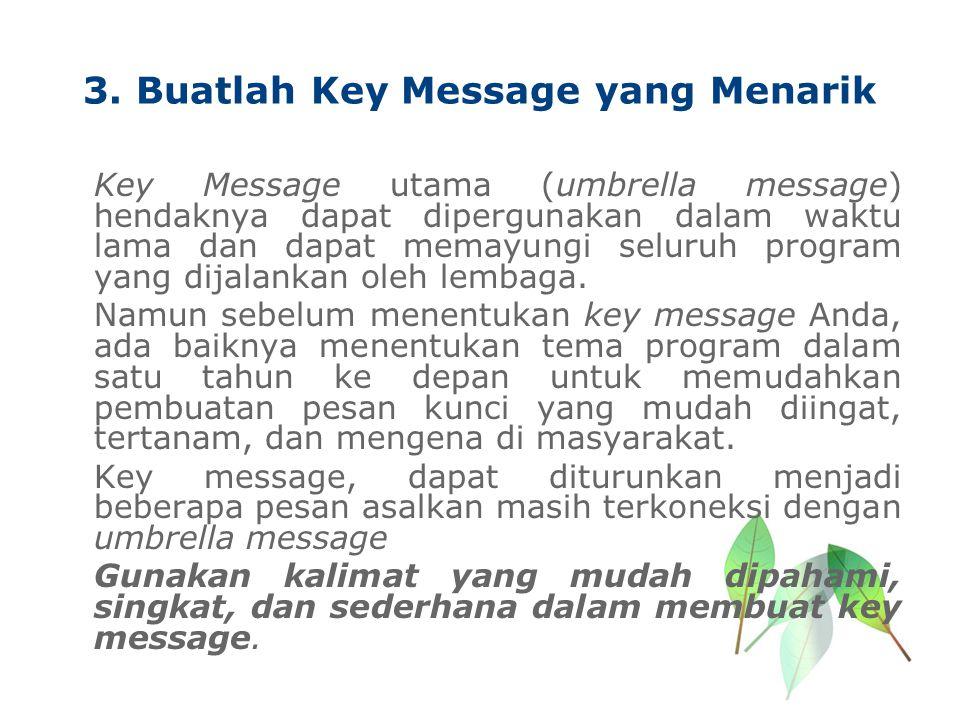3. Buatlah Key Message yang Menarik