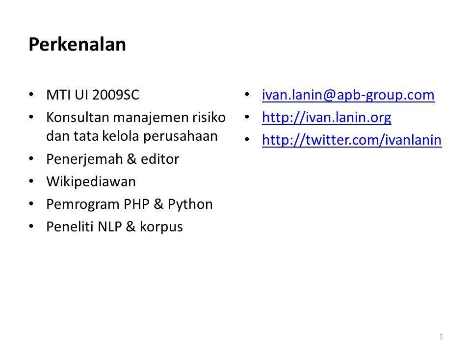 Perkenalan MTI UI 2009SC. Konsultan manajemen risiko dan tata kelola perusahaan. Penerjemah & editor.