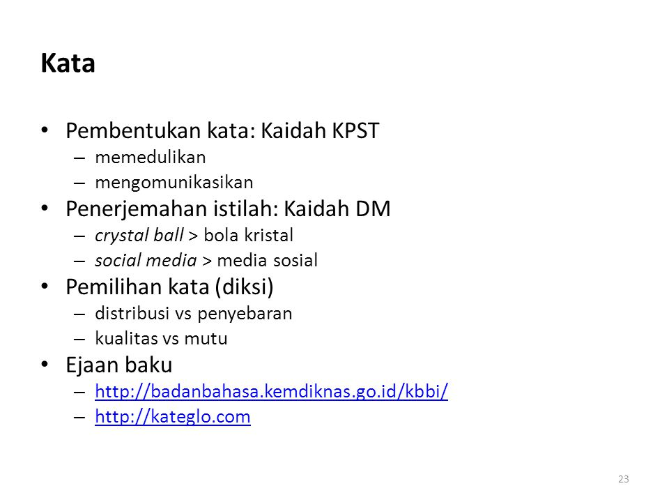 Kata Pembentukan kata: Kaidah KPST Penerjemahan istilah: Kaidah DM
