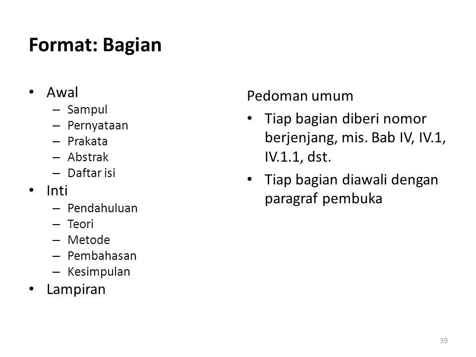 Format: Bagian Awal Inti Lampiran Pedoman umum