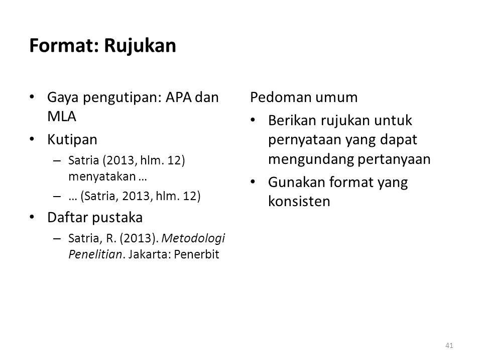 Format: Rujukan Gaya pengutipan: APA dan MLA Kutipan Daftar pustaka