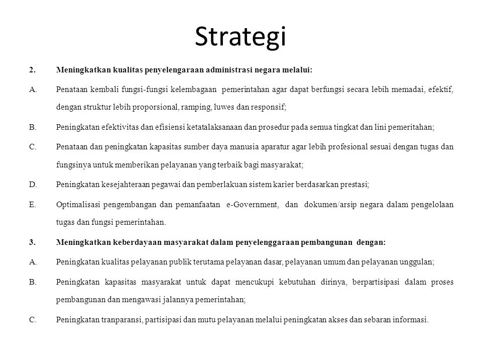 Strategi Meningkatkan kualitas penyelengaraan administrasi negara melalui: