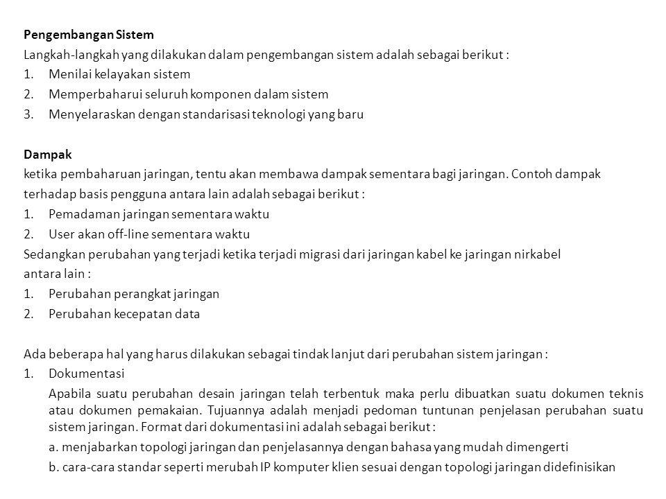 Pengembangan Sistem Langkah-langkah yang dilakukan dalam pengembangan sistem adalah sebagai berikut :