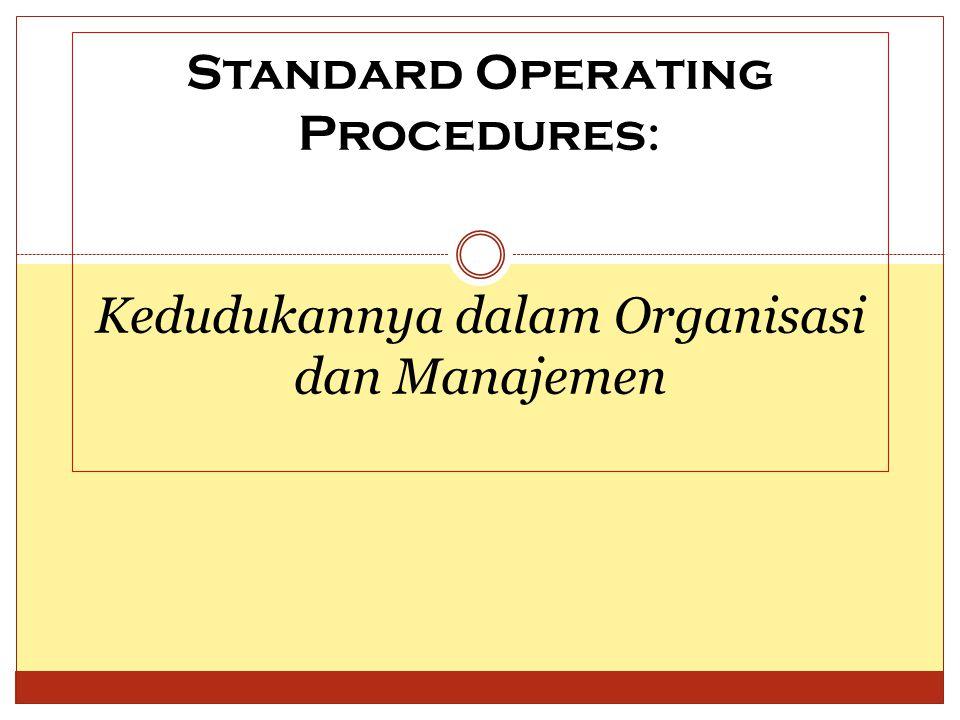 Standard Operating Procedures: Kedudukannya dalam Organisasi dan Manajemen
