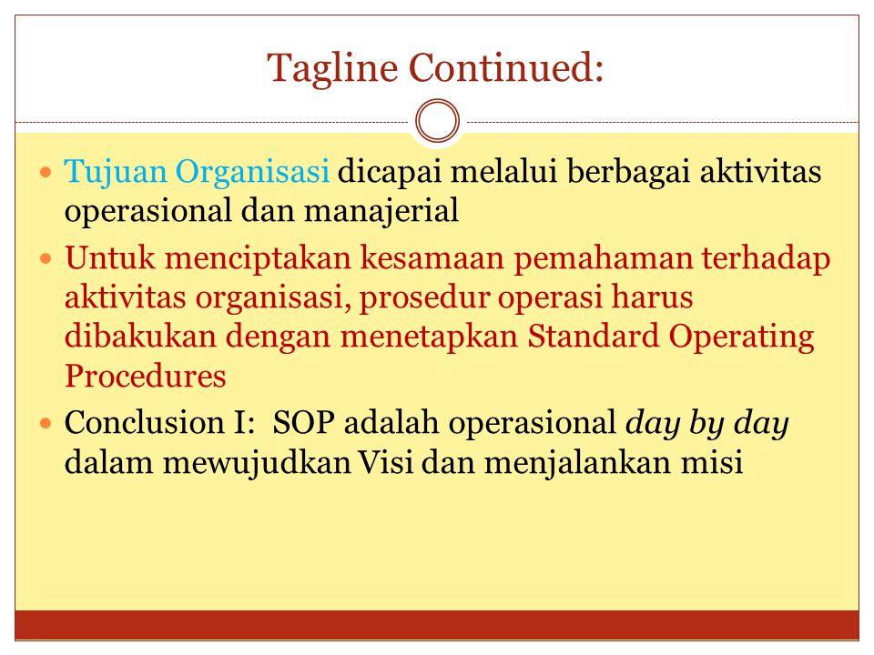 Tagline Continued: Tujuan Organisasi dicapai melalui berbagai aktivitas operasional dan manajerial.