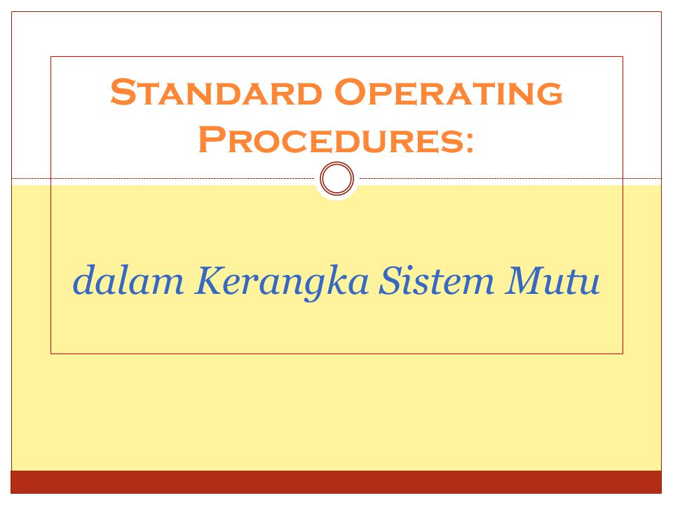 Standard Operating Procedures: dalam Kerangka Sistem Mutu