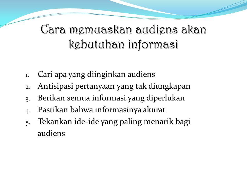 Cara memuaskan audiens akan kebutuhan informasi