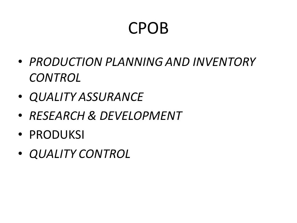 CPOB PRODUCTION PLANNING AND INVENTORY CONTROL QUALITY ASSURANCE