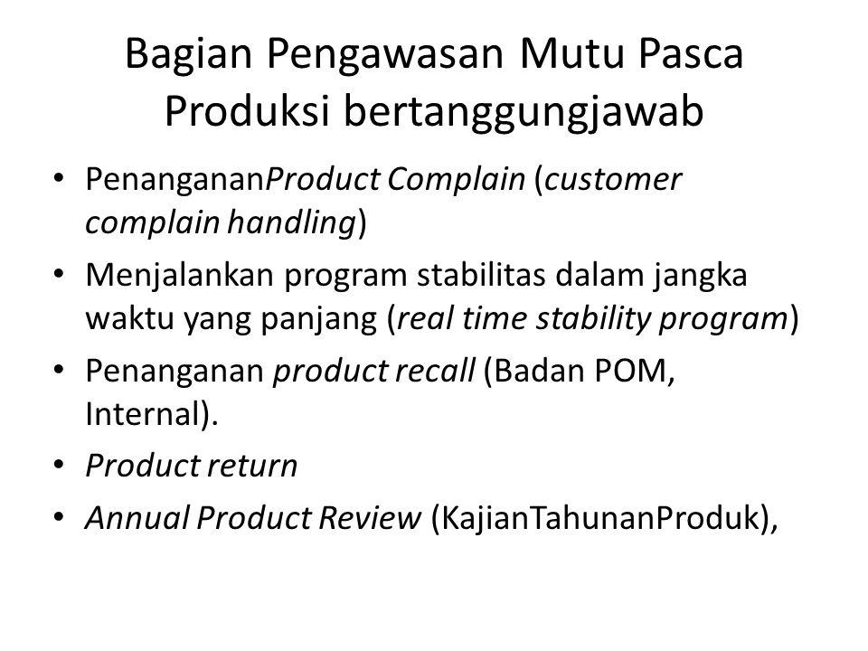 Bagian Pengawasan Mutu Pasca Produksi bertanggungjawab