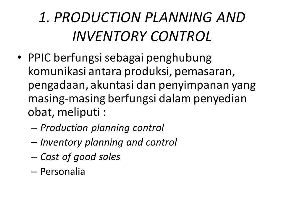 1. PRODUCTION PLANNING AND INVENTORY CONTROL