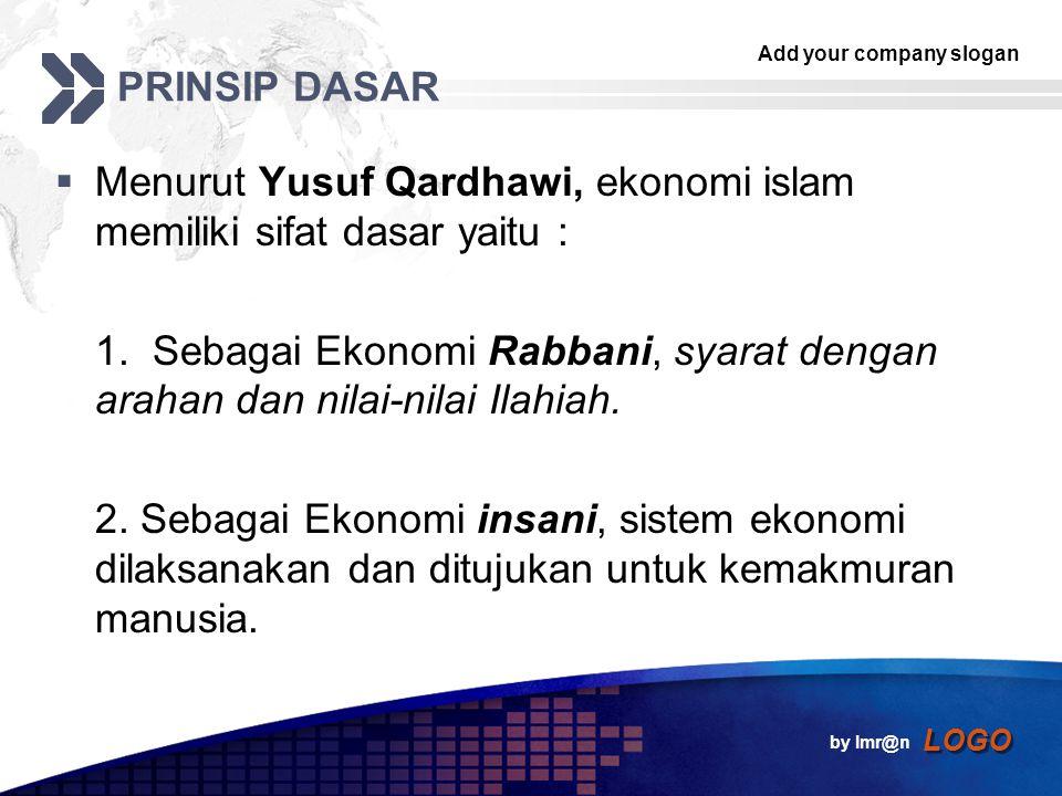 Menurut Yusuf Qardhawi, ekonomi islam memiliki sifat dasar yaitu :