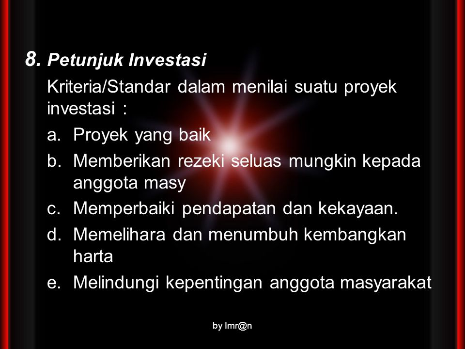 8. Petunjuk Investasi Kriteria/Standar dalam menilai suatu proyek investasi : Proyek yang baik.