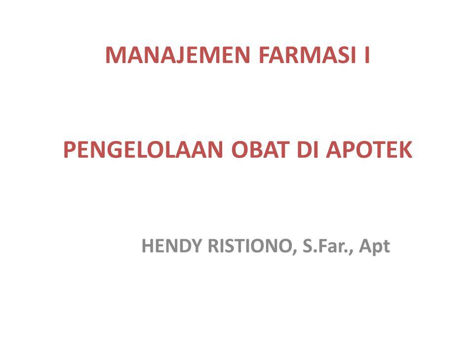 MANAJEMEN FARMASI I PENGELOLAAN OBAT DI APOTEK