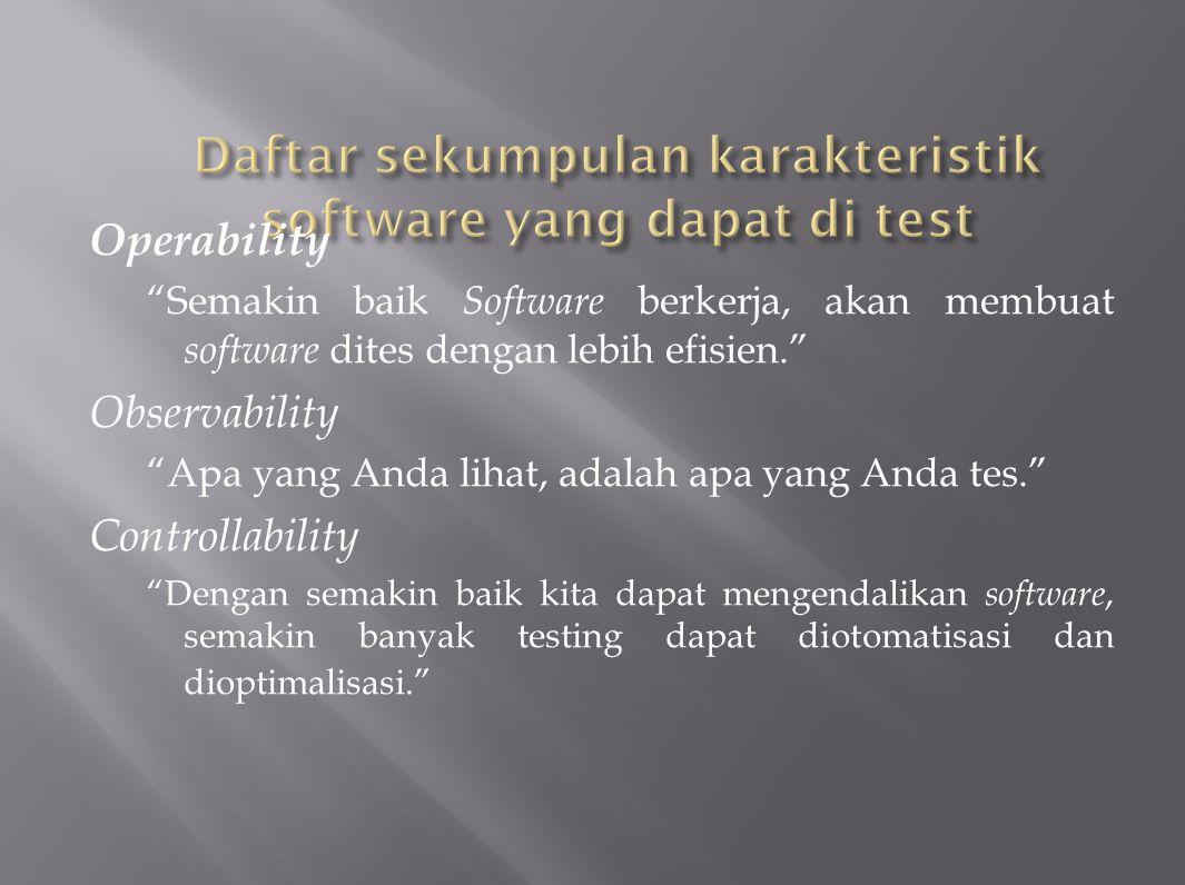 Daftar sekumpulan karakteristik software yang dapat di test