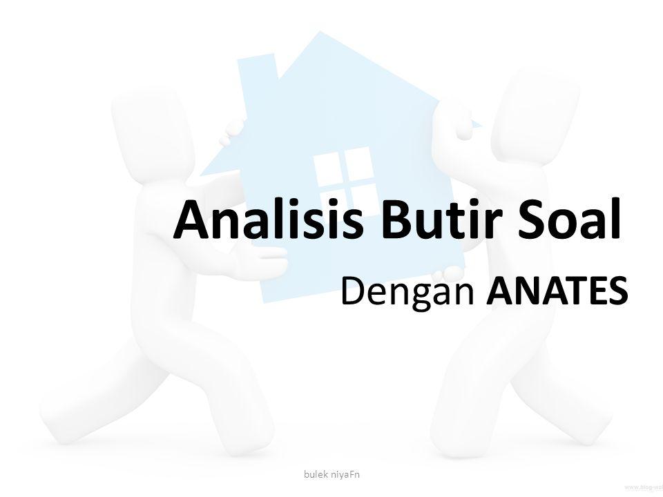 Analisis Butir Soal Dengan ANATES bulek niyaFn
