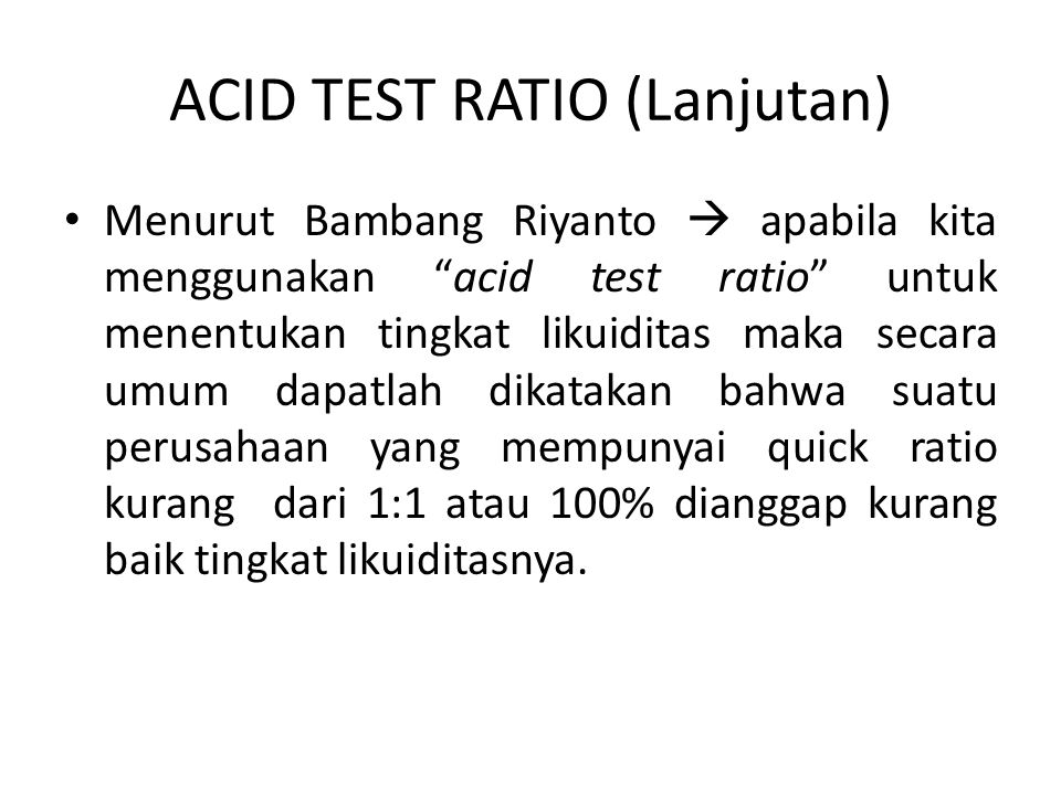 ACID TEST RATIO (Lanjutan)