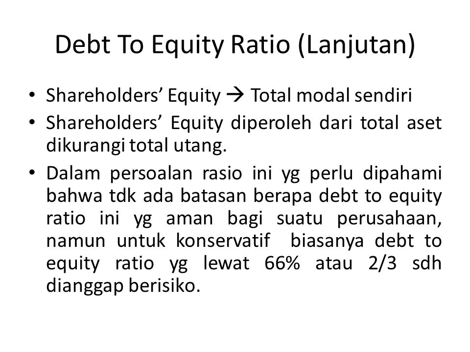 Debt To Equity Ratio (Lanjutan)
