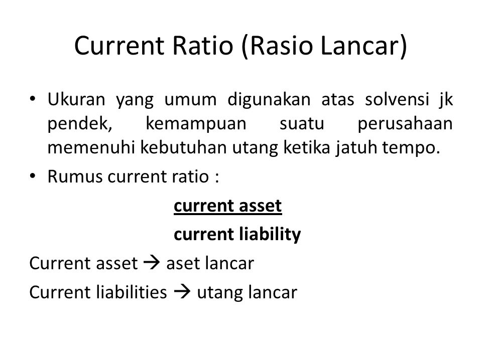 Current Ratio (Rasio Lancar)
