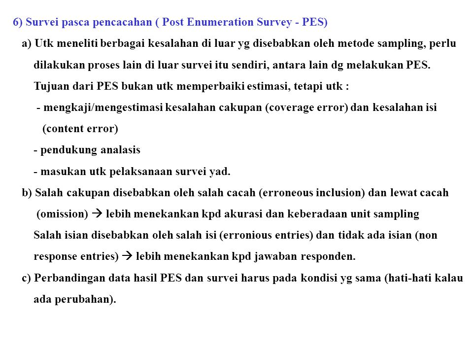 6) Survei pasca pencacahan ( Post Enumeration Survey - PES)