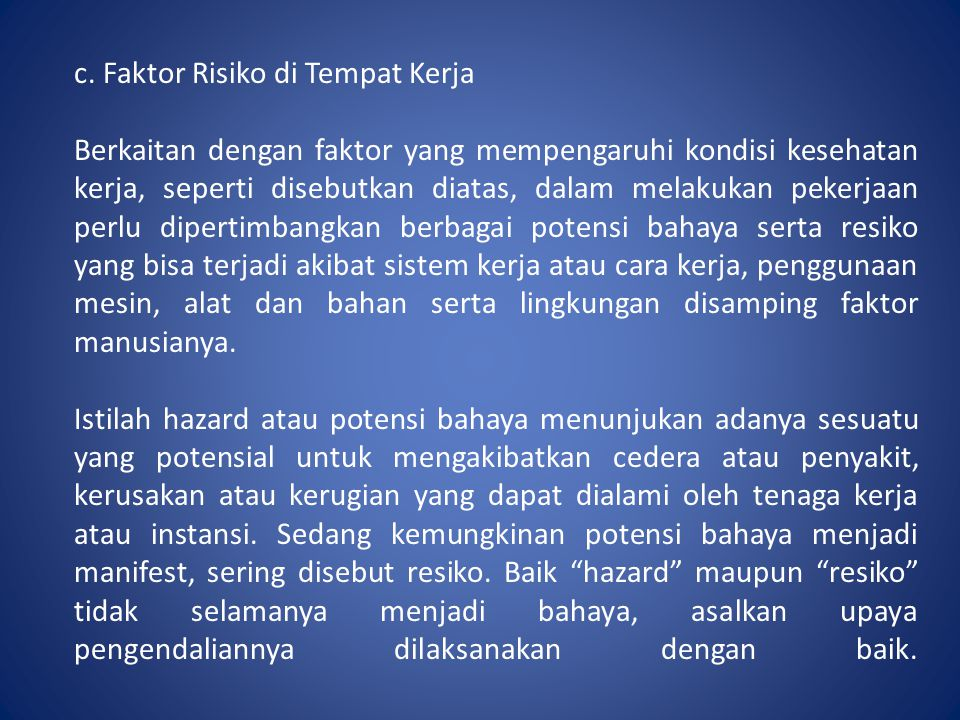 c. Faktor Risiko di Tempat Kerja
